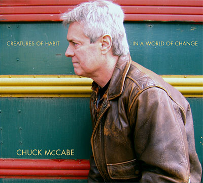 Chuck McCabe CD: Creatures of Habit in a World of Change